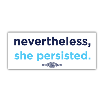 "Nevertheless, She Persisted (8"" x 3"" Vinyl Sticker -- Pack of Two!)"