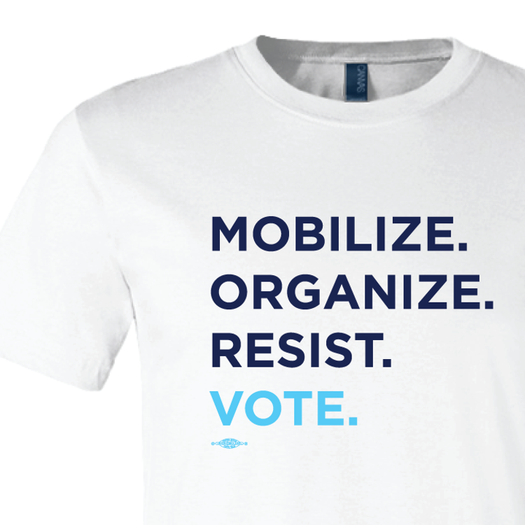 Mobilize. Organize. Resist. Vote. (on White Tee)