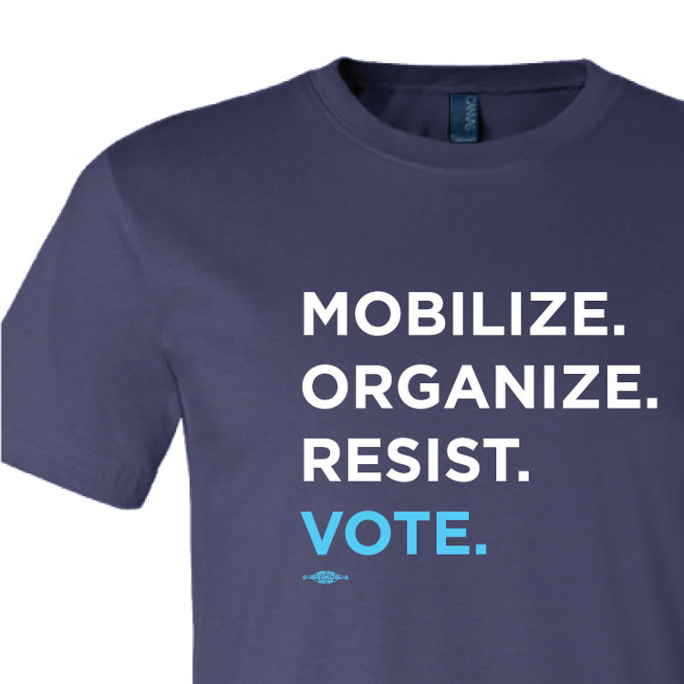 Mobilize. Organize. Resist. Vote. (on Navy Tee)