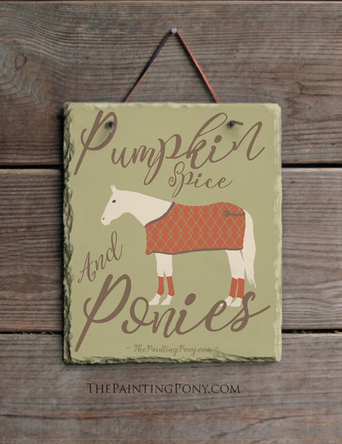 Pumpkin Spice and Ponies Equestrian Slate Wall Sign