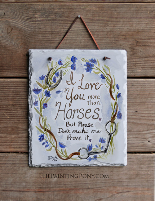 I Love You More Than Horses Equestrian Slate Wall Sign