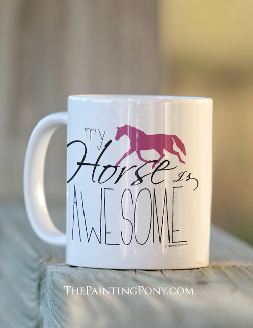 My Horse Is Awesome Ceramic Mug