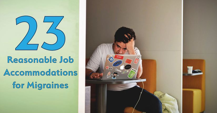 23 Ideas for Reasonable Job Accommodations for Migraines