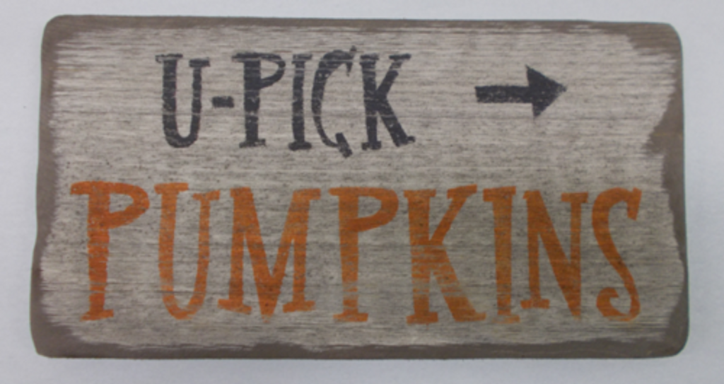U Pick Pumpkins Wooden Sign