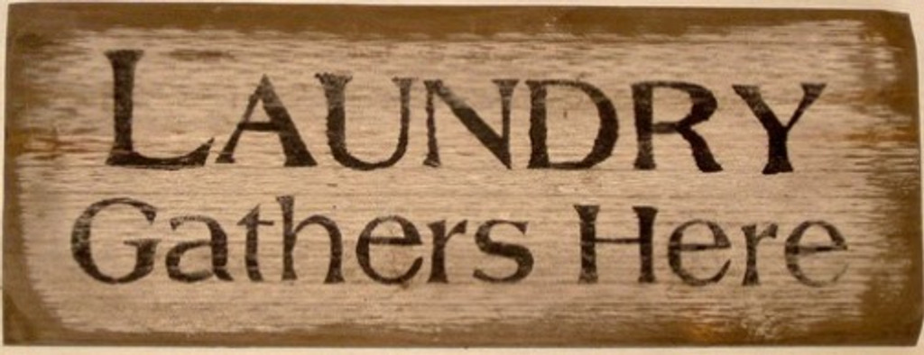 Laundry Gathers Here Wooden Sign