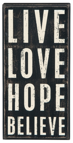 Live Love Hope Believe Box Sign
