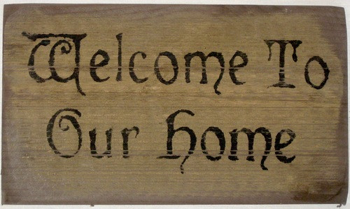 Primitive Wooden Welcome To Our Home Sign