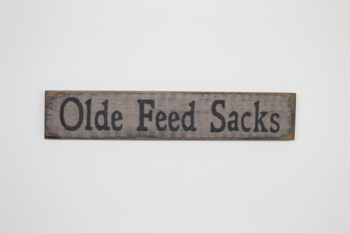 Olde Feed Sacks Wooden Sign