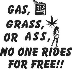 Gas Grass Or A** Decal