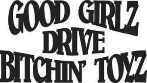 Good Girlz Drive Bitchin Toyz Decal 1