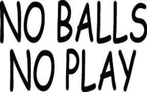 No Balls No Play Decal