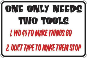 One Only Needs Two Tools Sign Decal