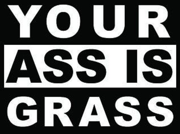 Your Ass Is Grass Decal