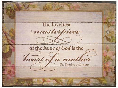 The Loveliest Masterpiece St. Thérèse of Lisieux Rustic Wood Plaque