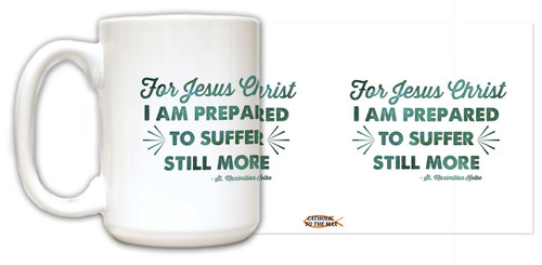 """For Jesus Christ"" St. Maximilian Kolbe Quote Mug"