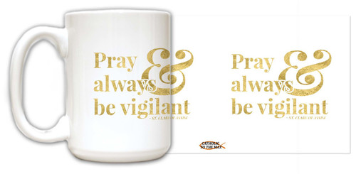 """Pray"" St. Clare of Assisi Quote Mug"