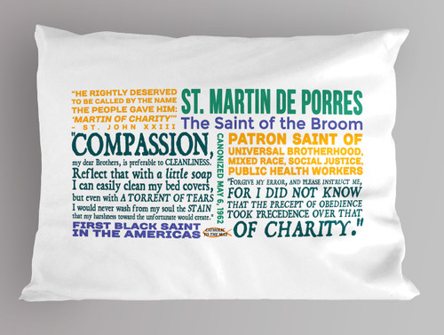 Saint Martin de Porres Quote Pillowcase