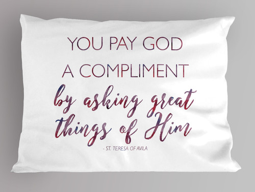 """You Pay God"" St. Teresa of Avila Quote Pillowcase"