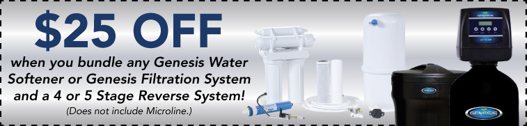 $25 off 4 or 5 stage reverse osmosis with any genesis system