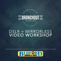 DSLR + Mirrorless Video Workshop