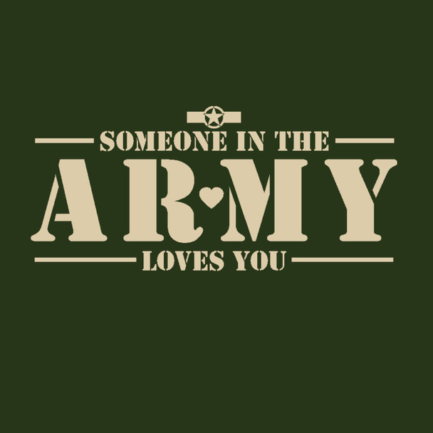 It's FREE to ADD this T-Shirt Design - Someone in the ARMY Loves You - We'll Dress-Up your Stuffed Animal in this T-Shirt