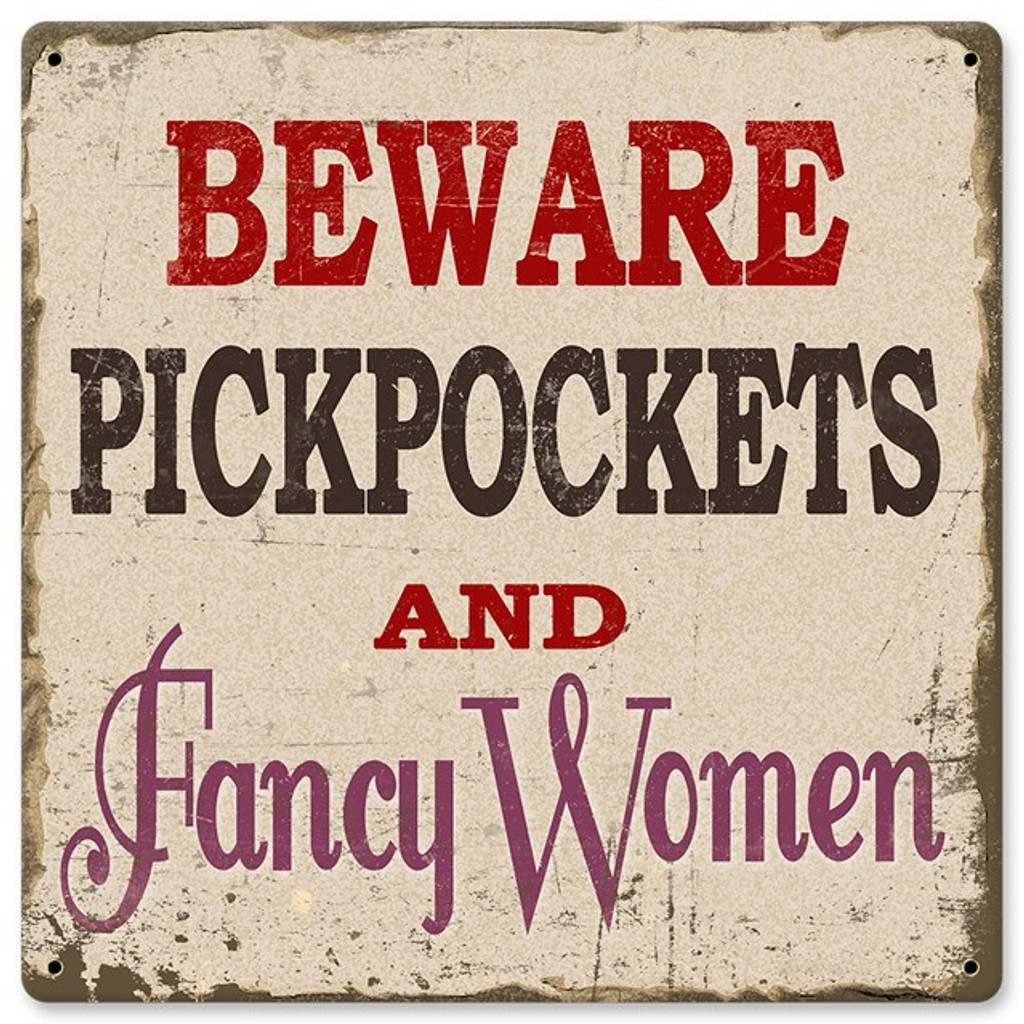 Pickpockets Metal Sign 12 x 12 Inches