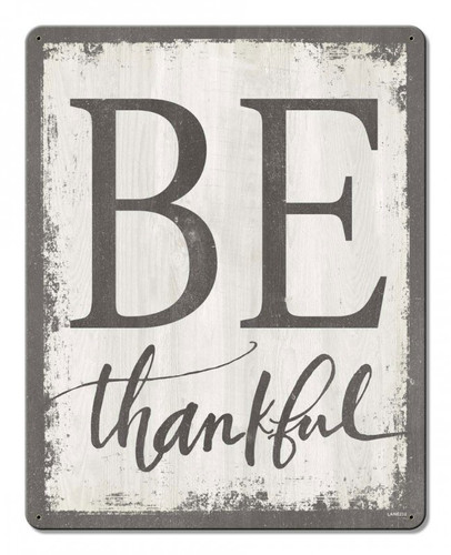 Be Thankful Metal Sign 12 x 15 Inches