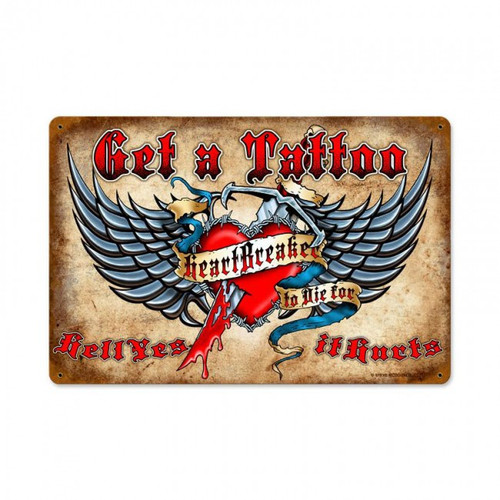 Get a Tattoo Heart Breaker Metal Sign 18 x 12 Inches