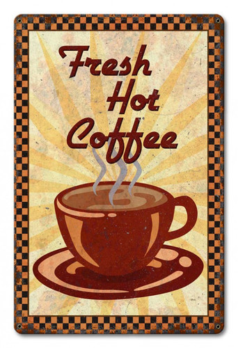 Fresh Hot Coffee Metal Sign 12 x 18 Inches
