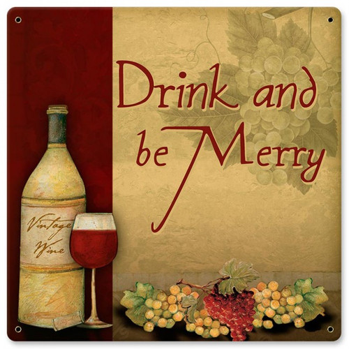 Drink and Be Merry Sign 12 x 12 Inches