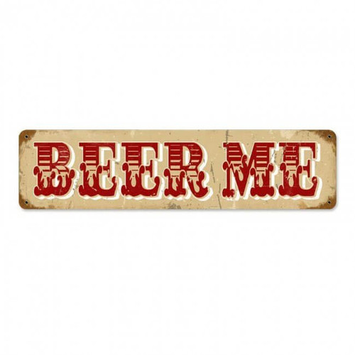 Vintage Beer Me Metal Sign 5 x 20 Inches