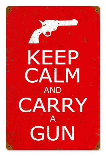 Keep Calm and Carry a Gun Metal Sign 12 x 18 Inches