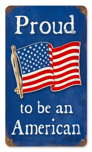 Vintage Proud American Metal Sign 8 x 14 Inches