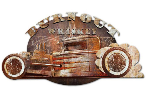 Burnout Whiskey 3D Rustic Sign 24 x 16 Inches
