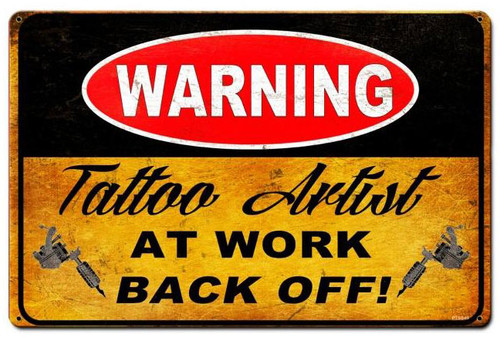 Warning Tattoo Artist  Metal Sign 18 x 12 Inches