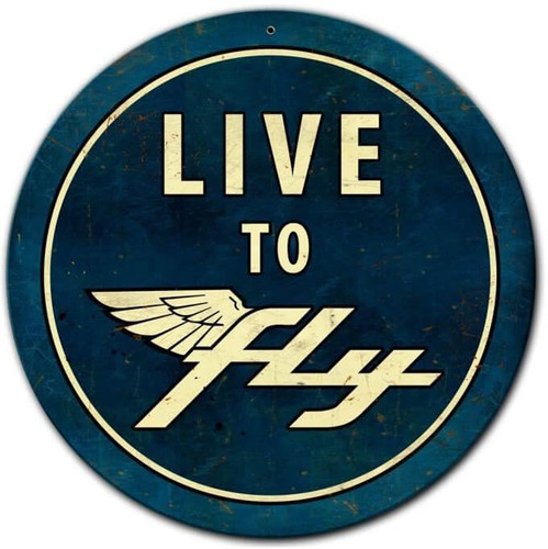 Live To Fly Round Metal Sign 14  x 14 Inches