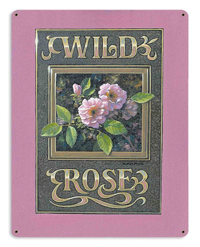 Wild Rose Metal Sign 15 x 12 Inches
