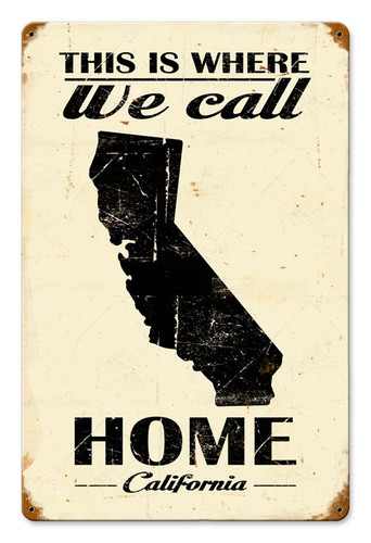 This Is Where We Call Home California Metal Sign 12 x 18 Inches