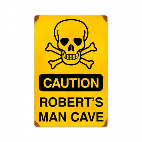 Caution Man Cave Tin Sign -  Personalized 12 x 18 Inches