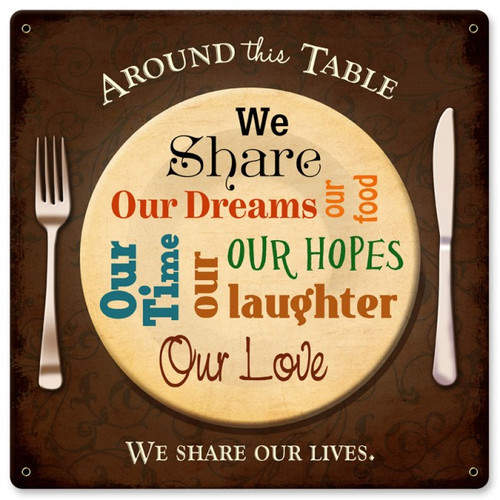 Around This Table Metal Sign 12 x 12 Inches