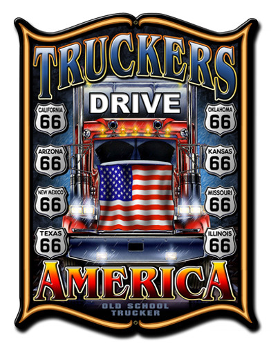 Truckers Drive America Metal Sign 14 x 19 Inches