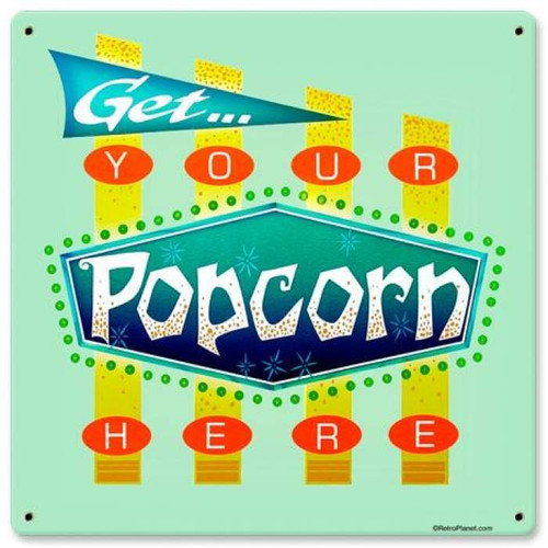 Vintage Popcorn Get Here Metal Sign 12 x 12 Inches