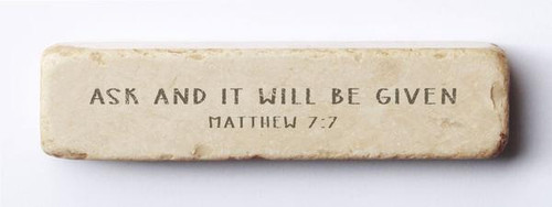Ask and It Will Be Given Scripture Stone