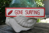 """""""GONE SURFING"""" NAUTICAL SIGN 12"""" RED - BEACH DECOR"""