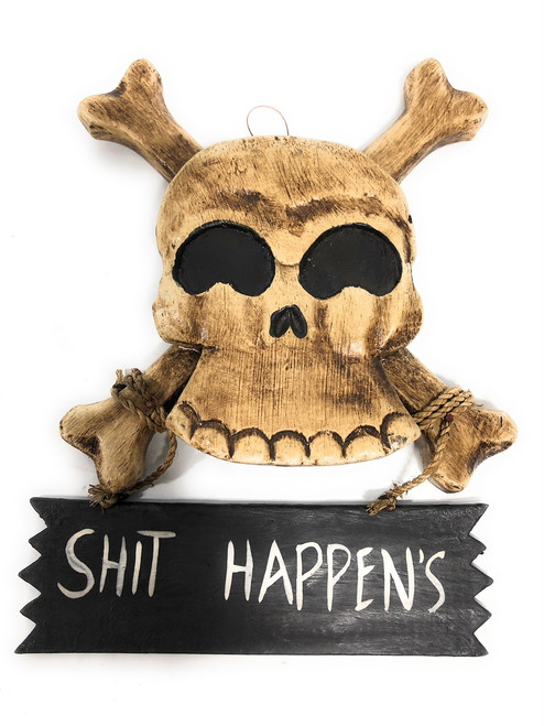 "Shit Happens Skull Sign 10"" - Crossbones Decor 