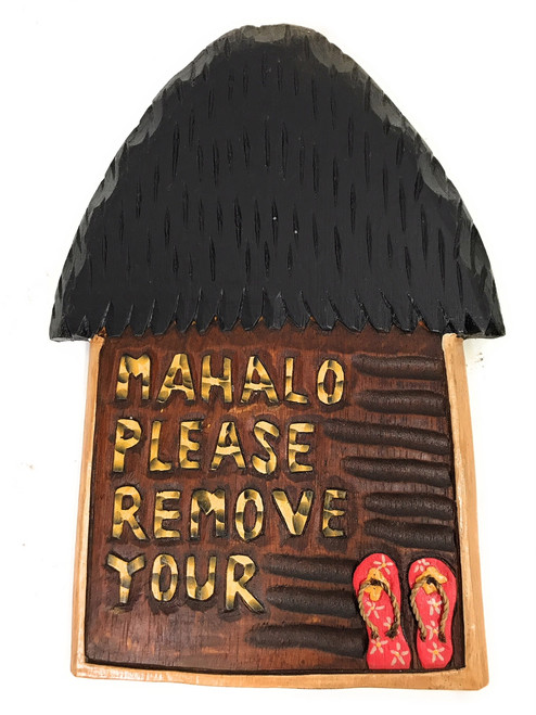 Mahalo Please Remove Your Slippers Hut Sign - 12"
