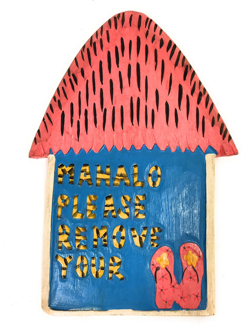 "Mahalo Please Remove Your Slippers 12"" - Tiki Hut - Pink/Blue 
