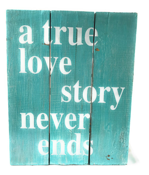 """A True Love Story Never Ends"" Beach Sign on Wood Planks 12"" X 9.5"" 