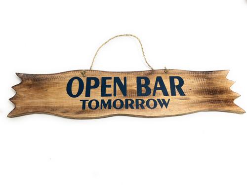 """Open Bar Tomorrow"" Driftwood Sign - 20"" - Tiki BarDecor | #snd2505850"