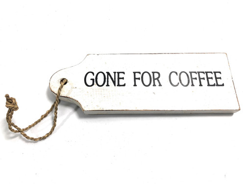 "Gone For Coffee Door Tag Wood Sign 9"" - Rustic Coastal 